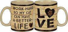 Cat Mug Humorous I Work Hard So That My Cat Can Have a Better Life 20 oz