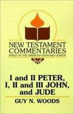I and II Peter, I, II and III John, and Jude: A Commentary on the New Testament