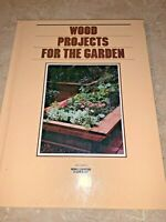Grolier's Home Owning Made Easy WOOD PROJECTS FOR THE GARDEN Book