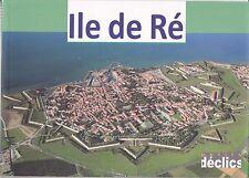 ILE DE RE - EDITIONS PETITS DECLICS - LIVRE PHOTO - NEUF