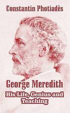 USED (GD) George Meredith: His Life, Genius and Teaching by Constantin Photiadis