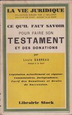 CE QU'IL FAUT SAVOIR POUR FAIRE SON TESTAMENT - STOCK - 1929 - DEDICACE GABREAU