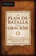 El plan de batalla para la oracin: Del entrenamiento bsico a las estrategias con