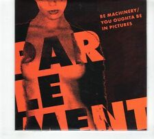 (GR230) Parlement, Be Machinery, You Oughta Be In Pictures - 2015 sealed CD