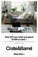 Crate and Barrel  20% off 1coupon- works on furniture