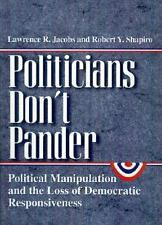 Politicians Don't Pander: Political Manipulation and the Loss of Democ-ExLibrary