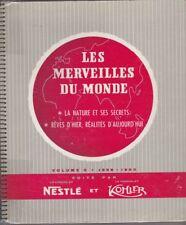 Album Complet Les Merveilles du Monde Volume 5 1959 - 1960 Nestlé et Kohler