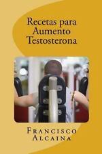 Recetas para Aumento Testosterona : Aumente Sus Niveles de Testosterona en 14...