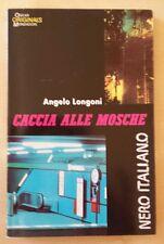 CACCIA ALLE MOSCHE Angelo Longoni 1a Oscar Mondadori Nero Italiano 1989