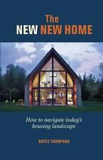 The New New Home: Getting the House of Your Dreams with Your Eyes Wide Open (Har