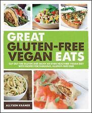 Great Gluten-Free Vegan Eats: Cut Out the Gluten and Enjoy an Even Healthier ...