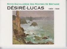 DESIRE-LUCAS 1869 - 1949 / Petite Encyclopédie des Peintres de Bretagne