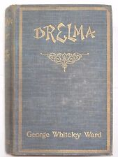 George Whiteley Ward - DRELMA: A TALE OF THE GREAT SAHARA (1908) – Lost Race