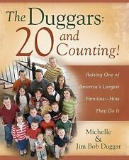 The Duggars: 20 and Counting!: Raising One of America's Largest Families--