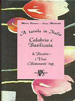 A tavola in Italia: Calabria e Basilicata - Burani, Mattiello -Nuovo in offerta!