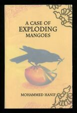 Mohammed Hanif - A Case of Exploding Mangoes; SIGNED PROOF