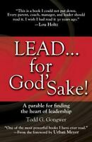Lead . . . for God's Sake!: A Parable for Finding the Heart of Leadership by Gon