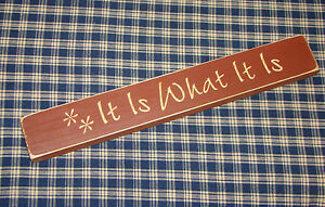 """Rustic Primitive Country Engraved Wood sign """"IT IS WHAT IT IS""""  DISTRESSED"""