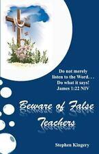 Beware of False Teachers by Stephen Kingery (2014, Paperback)