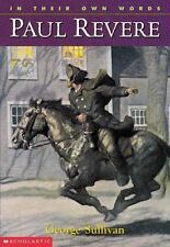 In Their Own Words:Paul Revere by George Sullivan and George E. Sullivan (2000)