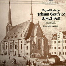 Organ Works By Johann Gottfried Walther Graham Barber 1984 NM/EX + insert