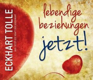 Lebendige Beziehungen JETZT! Eckhart Tolle