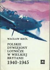 POLISH AIR FORCE SQUADRONS IN GREAT BRITAIN 1940-1945