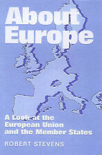 About Europe: Look at the European Union and the Member States by Stevens, Robe