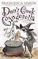 Don't Cook Cinderella: A School Story with a Difference by Francesca Simon,  Use