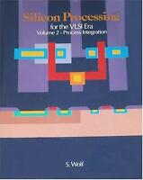 Silicon Processing for the VLSI Era Vol. 2 : Process Integration by Stanley Wolf