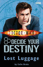 Good, Doctor Who: Lost Luggage: Decide Your Destiny: Story 1, Brake, Colin, Book