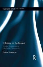 Intimacy on the Internet : Media Representations of Online Connections: By Ro...