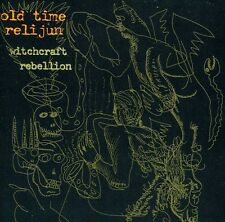 Old Time Relijun - Witchcraft Rebellion [New CD]