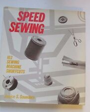 Speed Sewing 103 Sewing Machine Shortcuts by Janice Saunders HDCVR 144 p. VG++