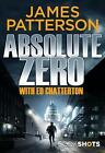 Absolute Zero: Bookshots by James Patterson (Paperback, 2017)
