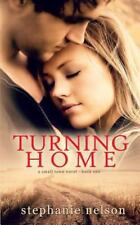 Turning Home by Stephanie Nelson (2014, Paperback)