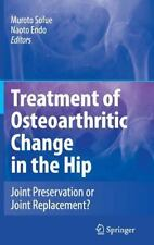 Treatment of Osteoarthritic Change in the Hip : Joint Preservation or Joint...