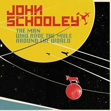JOHN SCHOOLEY - THE MAN WHO RODE THE MULE AROUND TH  CD NEU