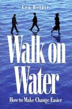 Walk on Water: How to Make Change Easier