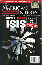 The AMERICAN INTEREST July/August 2015 How to Beat ISIS Just Bombing Won't Work