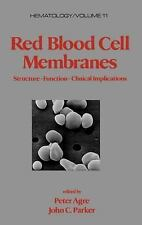 Red Blood Cell Membranes: Structure: Function: Clinical Implications (Hematology