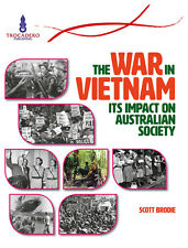 THE WAR IN VIETNAM: ITS IMPACT ON AUSTRALIAN SOCIETY - BOOK ISBN 9780864271525 x