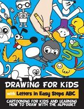 Drawing for Kids with Letters in Easy Steps ABC: Cartooning for Kids and Learnin