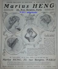 PUBLICITE DE 1910 MARIUS HENG CHEVEUX POSTICHE D'ART LE SANS GENE FRENCH AD