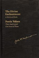 The Divine Enchantment: A Mystical Poem and Poetic Values: Their Reality and Our
