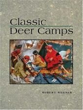 Classic Deer Camps Hunting History Guide