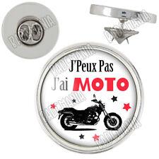 Pin's Pins Badge J'Peux Pas J'ai Moto Motard Humour