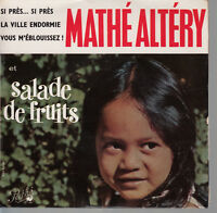 45TRS VINYL 7''/  FRENCH EP MATHE ALTERY / SALADE DE FRUITS + 3