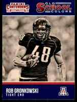 2016 PANINI CONTENDERS OLD SCHOOL COLORS ROB GRONKOWSKI ARIZONA WILDCATS #22