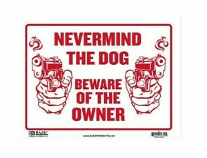 Never Mind The Dog Beware Of The Owner Waterproof Outdoor Sign ***
